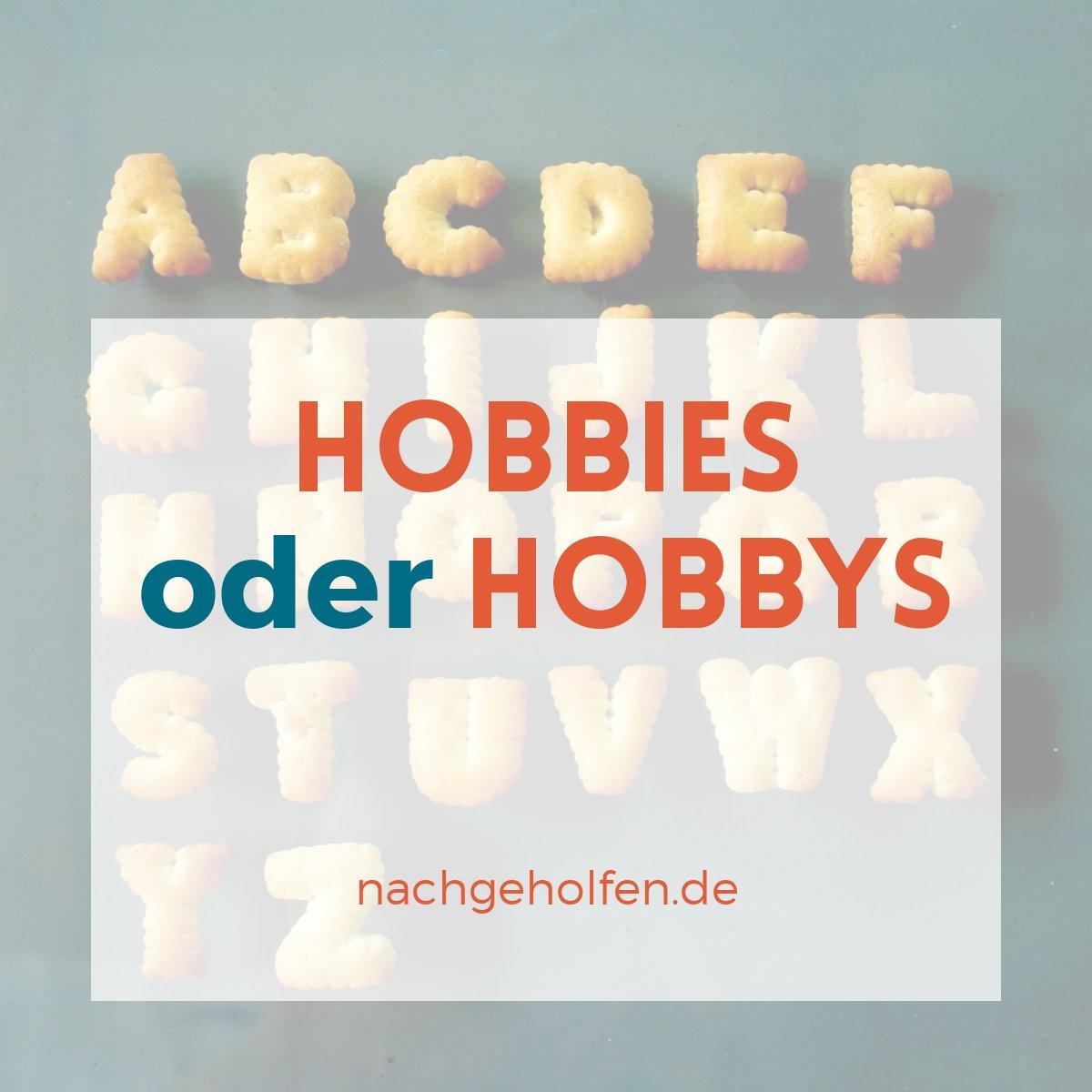 Hobbies oder Hobbys? So ist es richtig - nachgeholfen.de