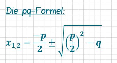 Quadratische Gleichungen lösen mit der pq-Formel